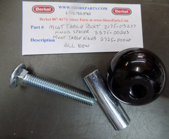 Berkel 807-817-817X Meat Slicer Meat Table Bolt 2175-03277-Spacer-3375-00243-Knob-2725-00042 All New