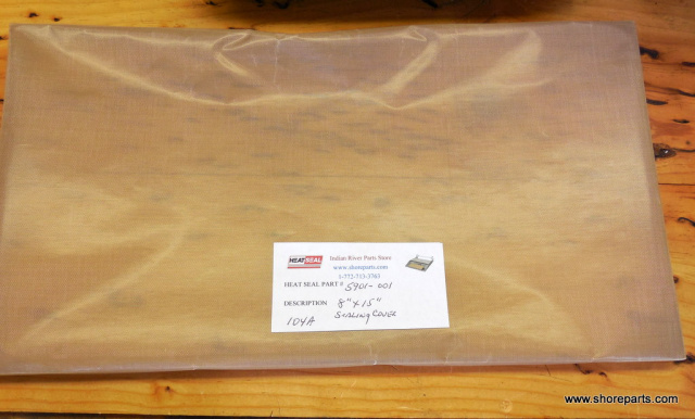 "HEAT SEAL PART# 5901-001 TEFLON HOT PLATE SEALING COVER 8"" X 15"" FOR MODEL 104A"