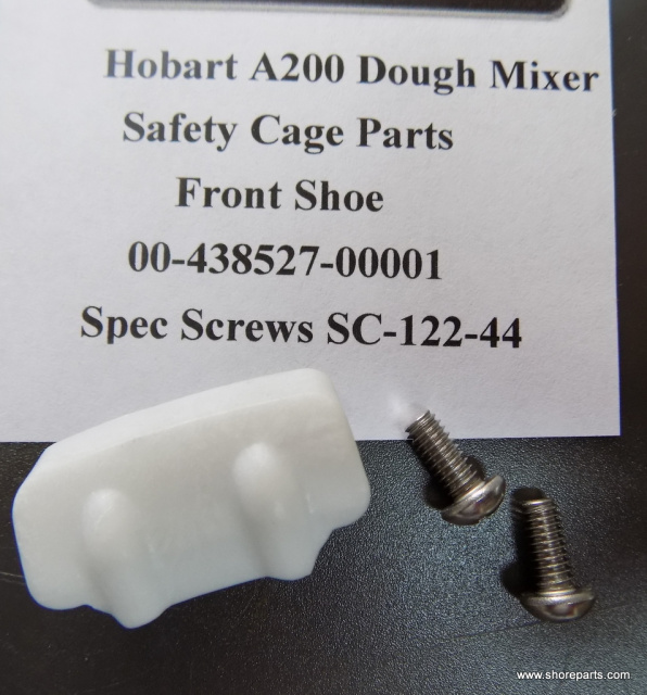 Hobart A200 Mixer Safety Cage Parts 00-438527-00001 Front Shoe